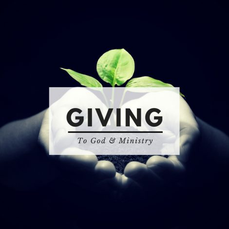 Giving – To God & Ministry