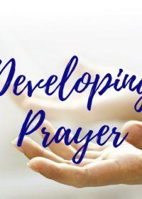 Developing Prayer
