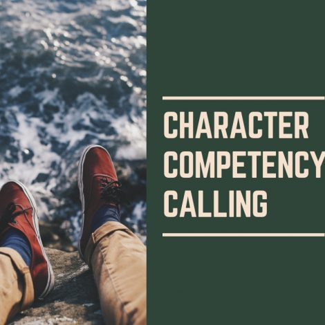 Character, Competency, Calling