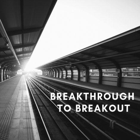 Breakthrough to Breakout