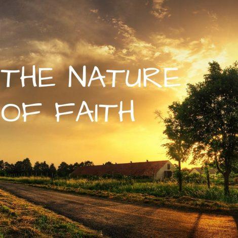 The Nature Of Faith