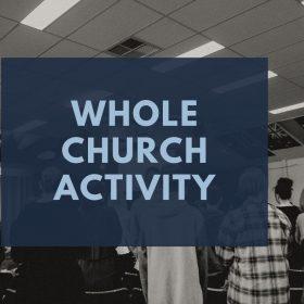 Whole Church Activity